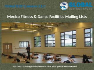 Mexico Fitness & Dance Facilities Mailing Lists.pptx