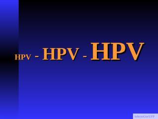 HPV _INCA_ DOUTORANDOS 2013_final.ppt